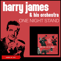 Harry James & His Orchestra - One Night Stand (Album of 1953)