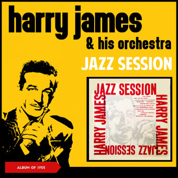 Harry James & His Orchestra - Jazz Session (Album of 1955)