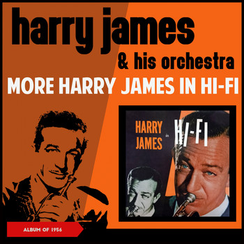 Harry James & His Orchestra - More Harry James in H-Fi (Album of 1956)