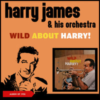 Harry James & His Orchestra - Wild About Harry (Album of 1958)