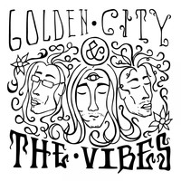 The Vibes - Golden City