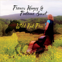 Frances Mooney & Fontanna Sunset - Wild and Free