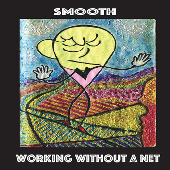 Smooth - Working Without a Net