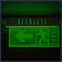 Tommy - Reckless (Explicit)