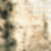 Christian - The Loving Christmas Time