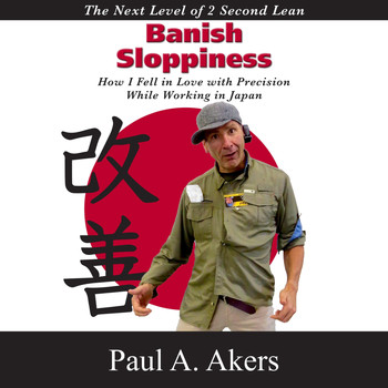 Paul A. Akers - Banish Sloppiness