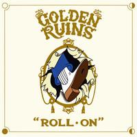 Golden Ruins - Roll On