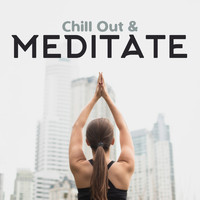 Relaxation and Meditation - Chill Out & Meditate: Relaxing Meditation Music, Buddhist Yoga, Zen Exercises, Purification of Mind