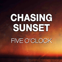 Five O'Clock / - Chasing Sunset