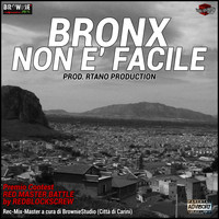 Bronx - Non è facile (feat. Rtano Production) (Explicit)