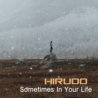 Hirudo - Sometimes In Your Life