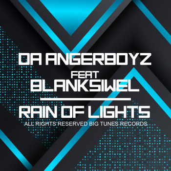 Da Angerboyz - Rain of Lights (feat. BlankSiwel)