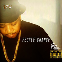 Low - PEOPLE CHANGE (Explicit)