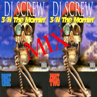 DJ Screw - 3 'N the Mornin' Mix, Pt. 1 / 3 'N the Mornin' Mix, Pt. 2 (Explicit)