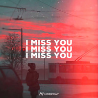 Hiderway - I Miss You