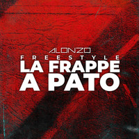 Alonzo - FREESTYLE LA FRAPPE A PATO (Explicit)