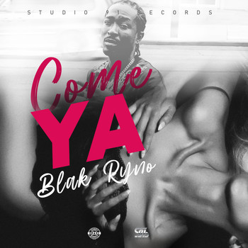 Blak Ryno - Come Ya (Explicit)