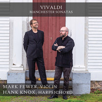 Mark Fewer / Hank Knox - Vivaldi: Manchester Sonatas