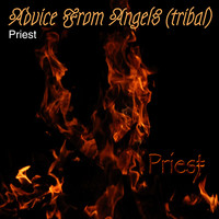 Priest - Advice from Angels (Tribal)