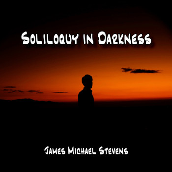James Michael Stevens - Soliloquy in Darkness - Reflective Piano