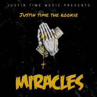 Justin Time The Rookie - Miracles (Problems)
