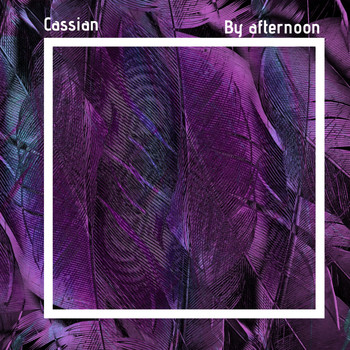 Cassian - By Afternoon