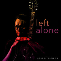 Casper Esmann - Left Alone