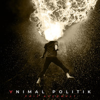 Animal Politik - Fait Accompli (Explicit)