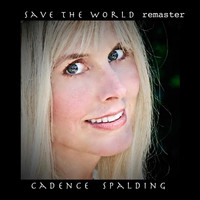 Cadence Spalding - Save the World (Remaster)