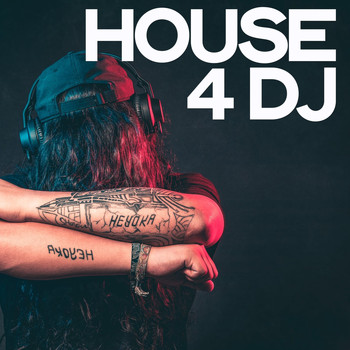 Various Artists - House 4 Dj (Selection House & Tech House Exclusive for Deejay)