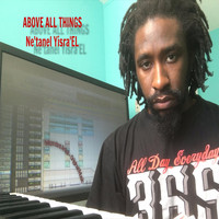 Ne'tanel Yisrael - Above All Things (Explicit)