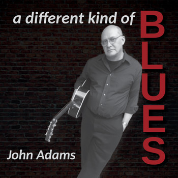 John Adams - A Different Kind of Blues