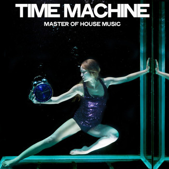 Various Artists - Time Machine (Master Of House Music)