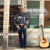 Chad Bushnell - Baby I Love You