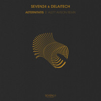 Seven24 and Delaitech - Aeternitatis (Alett Avison Remix)