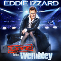 Eddie Izzard - Live From Wembley (Explicit)