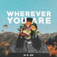 G-oh - Wherever You Are