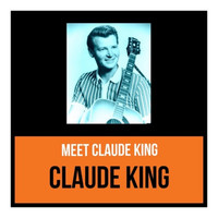 Claude King - Meet Claude King