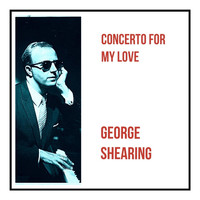 George Shearing - Concerto for My Love
