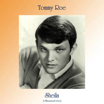 Tommy Roe - Sheila (Remastered 2020)