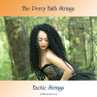 The Percy Faith Strings - Exotic Strings (Remastered 2020)