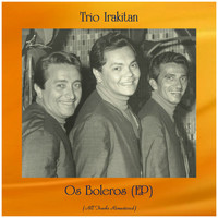 Trio Irakitan - Os Boleros (EP) (All Tracks Remastered)