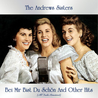 The Andrews Sisters - Bei Mir Bist Du Schön And Other Hits (All Tracks Remastered)