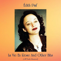 Édith Piaf - La Vie En Rose And Other Hits (All Tracks Remastered)