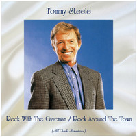 Tommy Steele - Rock With The Caveman / Rock Around The Town (All Tracks Remastered)