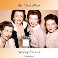 The Chordettes - Harmony Encores (Remastered 2020)