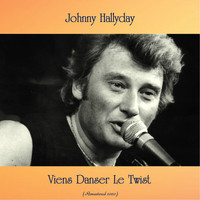 Johnny Hallyday - Viens Danser Le Twist (Remastered 2020)