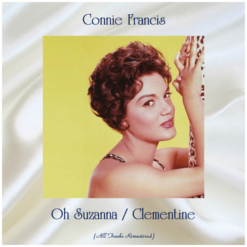 Connie Francis - Oh Suzanna / Clementine (Remastered 2020)