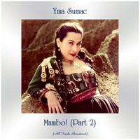 Yma Sumac - Mambo! (Part 2) (All Tracks Remastered)