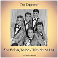 The Duprees - You Belong To Me / Take Me As I Am (Remastered 2020)